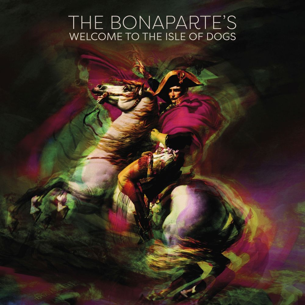 Welcome to the Isle Of Dogs - The Bonaparte's